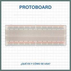 ¿Qué es y cómo se usa el protoboard?